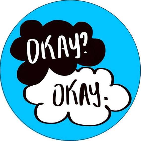 Wonderful The Fault In Our Stars Okay Okay. Pinback Button