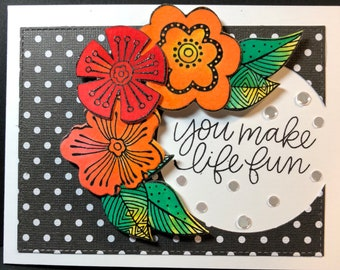 You make life fun, I'm here for you card, Friend Card, Friendship Card, Thinking of you, encouragement card