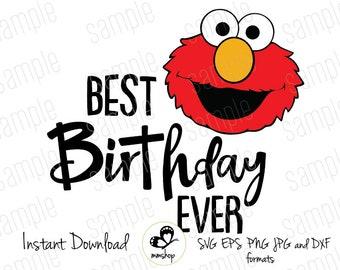 Best Birthday Ever - Elmo - Sesame Street  - Instant Download - SVG FILES