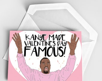 Valentine's Day Card, Kanye West Love Greeting Card, Funny Valentine's Day Card, Kanye Made Valentine's Day Famous Card, Funny Love Day Card