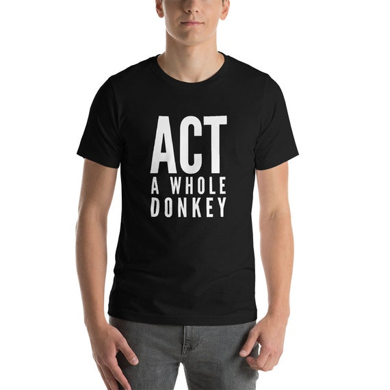 Act A Whole Donkey Social Justice Resist Tee Short-Sleeve Unisex T-Shirt