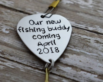 """Handmade Stamped Fishing Lure -""""Our New Fishing Buddy Coming w/date""""*Birth Announcement*Personalized Lure*Fisherman*"""
