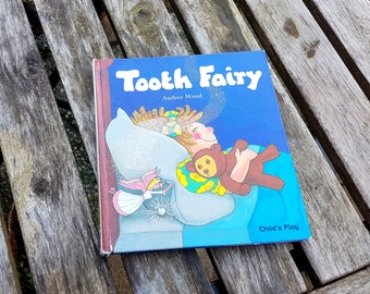 Tooth Fairy by Audrey Wood, Vintage children's book,hardcover published by Child's Play books, England ISNB 0859532372