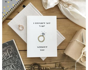 """BRIDESMAID CARD // will you be my bridesmaid, maid of honour card, maide of honor card, will you be my maid of honor, i do card, """"i do"""" card"""