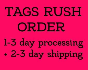 TAG RUSH ORDER 1-3 day processing with 2-3 day shipping + tracking