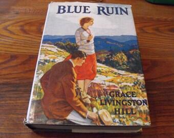 Blue Ruin, Grace Livingston Hill Vintage Romance Book With Dust Jacket
