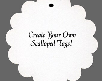 24 Personalized Create Your Own Scalloped Tags Party Favors