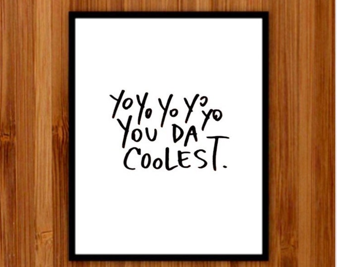 Instant download, You're the Coolest, Printable Art, Wall Decor, Simple decor, Cool Prints, Art Prints, Hand lettering, Black And White