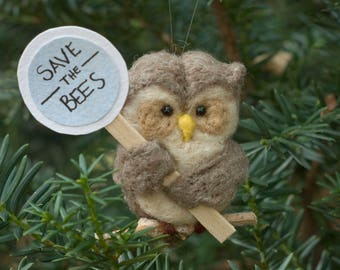 Needle Felted Owl - Holding Save the Bees Sign