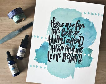 Better Things Ahead - Hand Lettered Print - Watercolor Encouragement for your walls - C.S. Lewis Quote