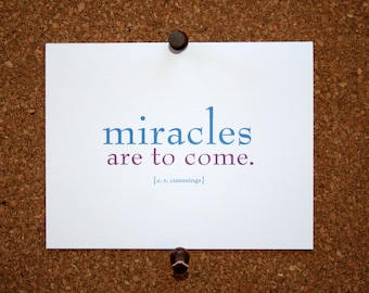 """Set of 10 / Inspirational Cards with Quote by  E. E. Cummings """"Miracles are to come."""""""