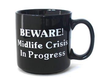 BEWARE! Midlife Crisis in Progress Coffee Mug