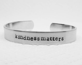 Kindness matters: hand stamped aluminum reminder cuff bracelet