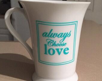 Always Choose Love Coffee Mug