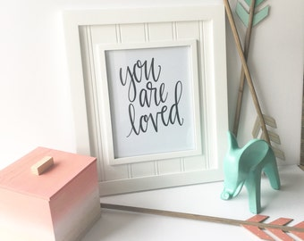 You Are Loved | Love Print | Gift For Loved One