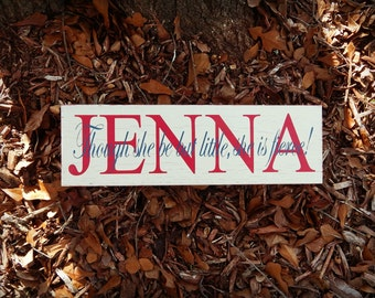 Though she be but little she is fierce, Personalized Girls Nursery Name Sign, Rustic, Custom Nursery Decor, Dorm Decor, Inspirational quote