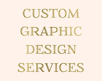 Custom Graphic Design Services -- Wedding Signs -- Table Numbers -- Save the Dates -- Wedding Menus -- Wedding Programs -- Monograms