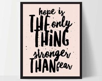 Hope is Stronger Than Fear, Art Print, Quote, Inspirational Print Decor, Digital Art Print, Office Print, 8x10, 12x16