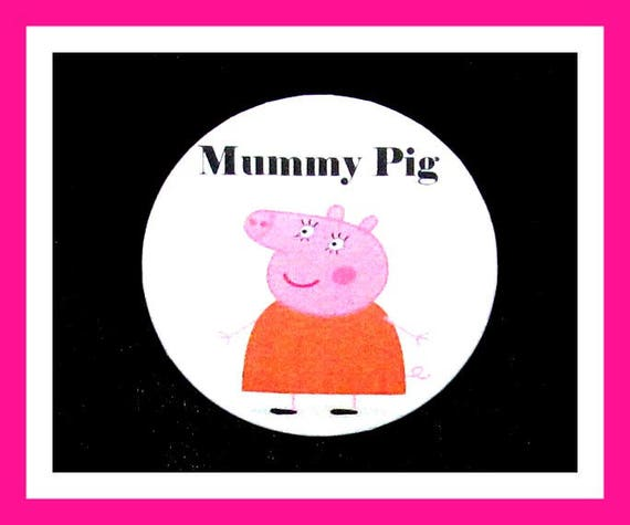 "Birthday Party Favor Button Pin,Mummy Pig,Boy Birthday Party,Girl Birthday Party,Pig Favors,Animal Theme Favors,Cartoon Pin,2.25"" Pin"