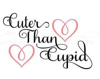 Cuter Than Cupid_ Valentines SVG File