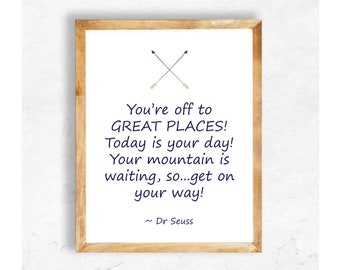 Kids Room Decor - You're off to GREAT PLACES! - Dr Seuss Quote - Instant Download - Printable