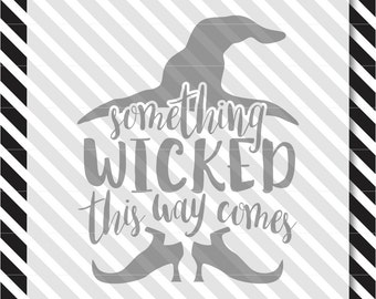 Halloween SVG Cut File - something wicked svg - svg files for cricut - svg files for silhouette - svg - cut file - halloween svg - halloween
