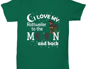 T-shirt with a rottweiler I can go to the moon and back.
