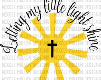 Letting My Little Light Shine SVG - Christian SVG - Baby/Child SVG - Sunshine - Jesus - Cricut, Silhouette cutting/vector file