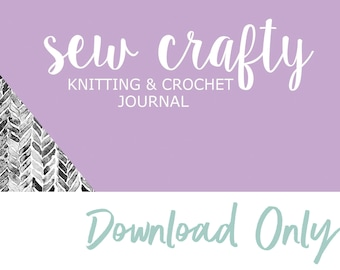 Knitting Journal Crochet Journal Downloadable Pages - Extra Pages for Sew Crafty Knitting and Crochet Planner - Printable Content Only