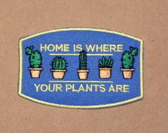 Home Is Where Your Plants Are Iron-On Patch