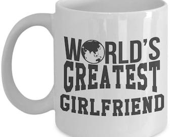 Gift for Girlfriend. World Greatest Girlfriend. Best Girlfriend Mug. 11oz 15oz Coffee Mug.