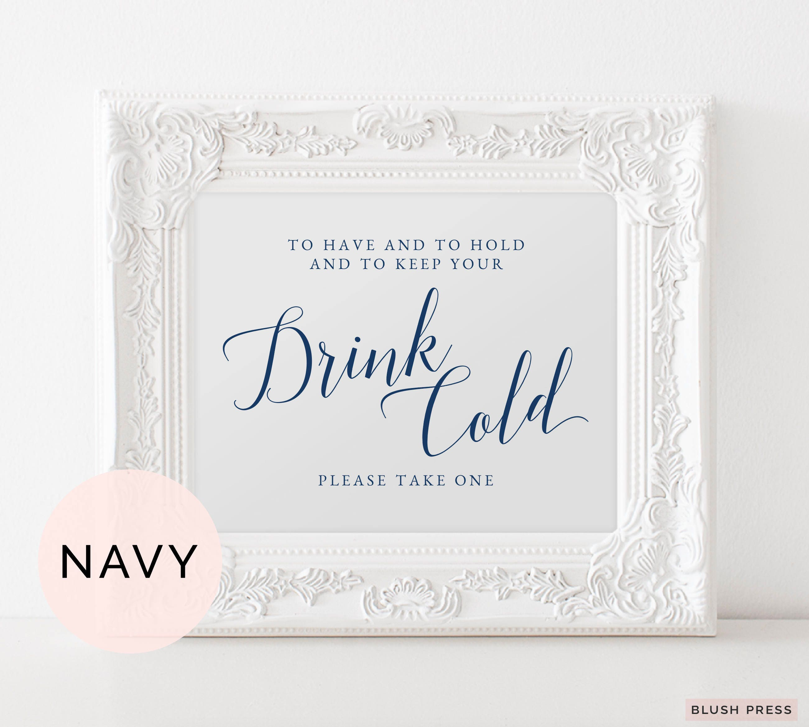 Navy To Have and To Hold and To Keep Your Drink Cold Sign