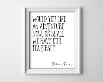 "INSTANT DOWNLOAD 8X10"" printable digital art - ""Would you like an adventure now"" - Peter Pan quote - Black and White - Nursery art"