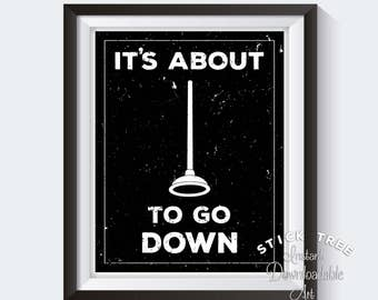 It's About to Go Down - Funny Bathroom Print, Funny Bathroom Decor, Plunger Print, Funny Bathroom Wall Decor, Bathroom Downloadables