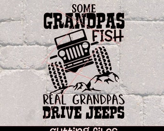 Some Grandpas play Fish Real Grandpas drive Jeeps svg design, instant download, papa jeep, svg cutting file, dad fish grandpa fishing svg