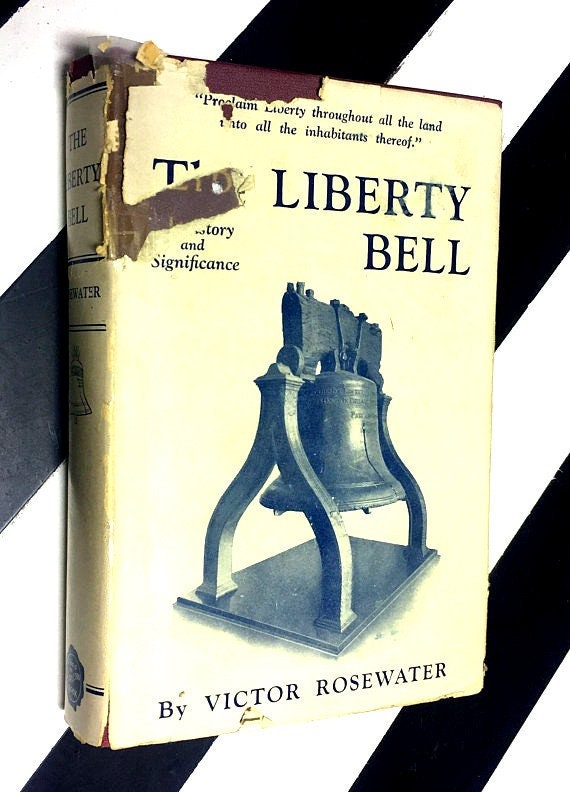 The Liberty Bell: Its History and Significance by Victor Rosewater (1926) hardcover book