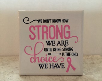 Breast Cancer, How Strong We Are Tile 4""