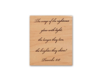 The ways of the righteous glow with light.. longer they live.. brighter they shine! mounted rubber stamp, Proverbs 4:18, bible verse, CMS #5