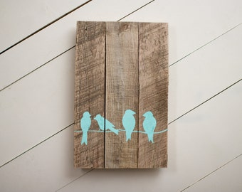 Birds Wood Sign, Pallet Sign, Reclaimed Wood