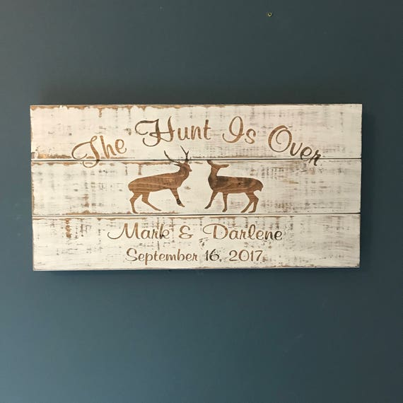 The Hunt Is Over, Rustic Wedding, The Hunt Is Over Wedding, Country Wedding, Hunt is Over Gift, Hunting Wedding, Deer Wedding, Personalized