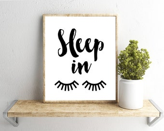 Printable Wall Art, Sleep In Quote, Home Decor, Instant Download