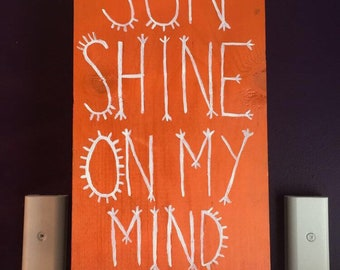 Sunshine on my mind sign