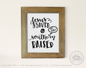 Jesus Saved & Southern Raised Printable File, Jesus Print, Southern DIY Wall Art, Hand Lettered Home Wall Art, Christian Print, Home Decor
