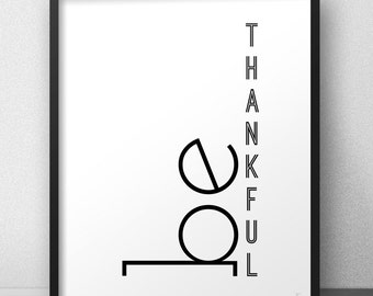 Be thankful print Thanksgiving wall art Gratitude thankfulness Black and white poster Inspirational quote Minimal style Optimism phrase