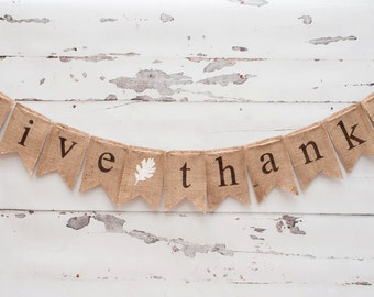 Give Thanks Burlap Banner, Thanksgiving Burlap Banner, Thanksgiving Garland, Thanksgiving Banner, B017