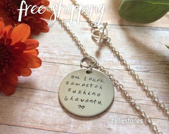 Yoga mantra om lokah samastah sukhino bhavantu Pendant Necklace Hand Stamped in Colorado on 100% Stainless Steel Personalize Customize