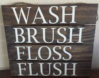 Wash, Brush, Floss, Flush slatted wood sign