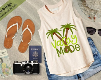 "SVG Digital Design ""Vacay Mode"" Instant Download- Includes svg, png, jpeg, dxf, & eps formats."