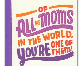 Of All the Moms in the World Card