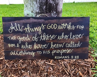 Custom Wooden sign, wall art, rustic wooden sign, religious quote, chrisitian wall art, wooden sign, bible verse, romans 8:28